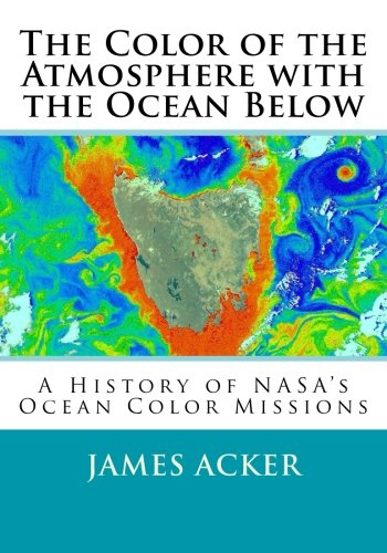 9781507699225: The Color of the Atmosphere with the Ocean Below: A History of NASA's Ocean Color Missions
