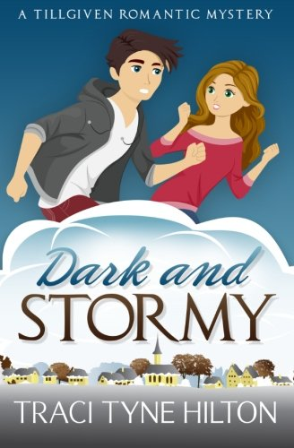 9781507699676: Dark and Stormy: A Tillgiven Romantic Mystery (The Tillgiven Romantic Mysteries) (Volume 2)