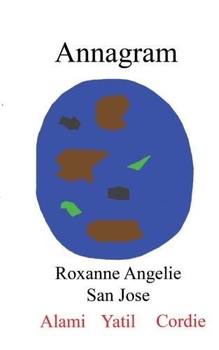 Annagram: San Jose, Roxanne Angelie