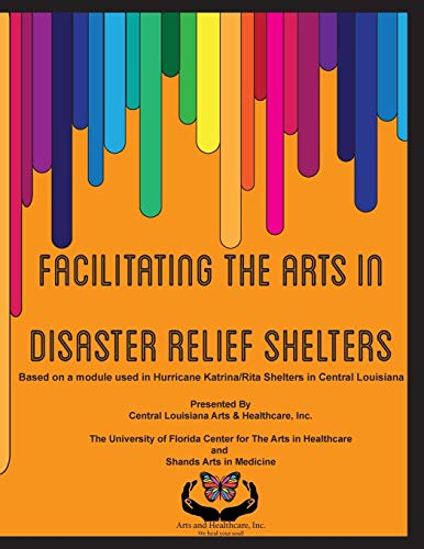 9781507703861: Facilitating the Arts in Disaster Relief Shelters: Based on a module used in Hurricane Katrina/Rita Shelters in Central Louisiana