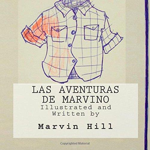 Las Aventuras de Marvino (Volume 1): Hill, Marvin