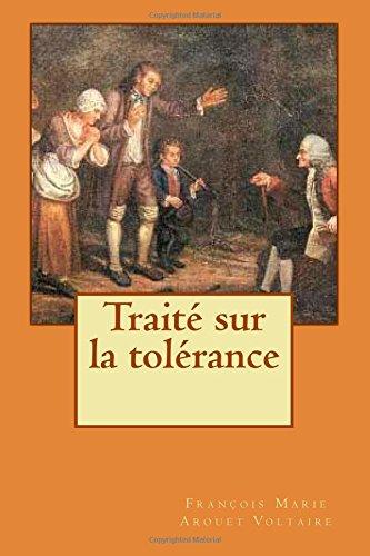 Traité sur la tolérance (French Edition): François Marie Arouet Voltaire