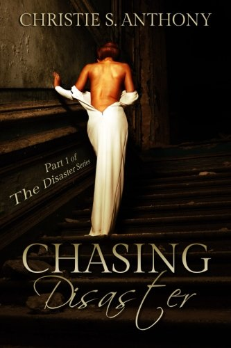 Chasing Disaster (Disaster Series) (Volume 1): Anthony, Christie S.