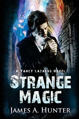 Strange Magic: A Yancy Lazarus Novel (Volume: Hunter, James A.
