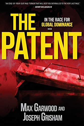 The Patent: In the race for global dominance (The Marc Wayne Series) (Volume 1): Garwood, Max; ...