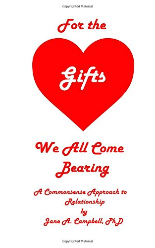 9781507707913: For the Gifts We All Come Bearing: A Commonsense Approach to Relationship