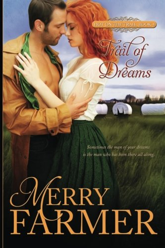 Trail of Dreams (Hot on the Trail) (Volume 4): Merry Farmer