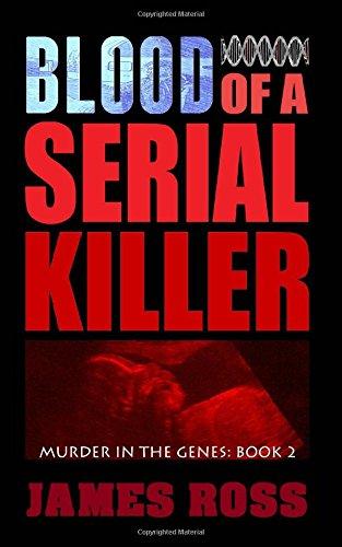 9781507708903: Blood of a Serial Killer (Murder in the Genes) (Volume 2)