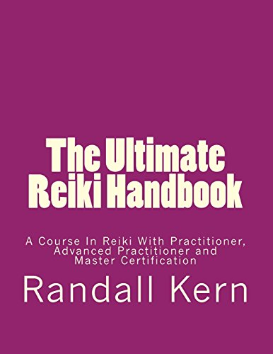 9781507709603: The Ultimate Reiki Handbook: A Course In Reiki With Practitioner, Advanced Practitioner and Master Certification