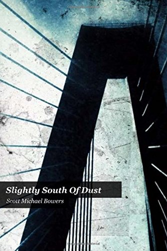 9781507710593: Slightly South of Dust