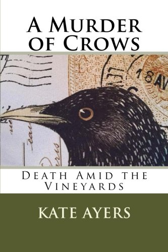 9781507711477: A Murder of Crows: Death Amid the Vineyards (Mysteries with a Wine List) (Volume 1)