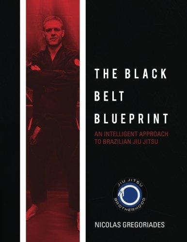 The Black Belt Blueprint: An Intelligent Approach to Brazilian Jiu Jitsu: Gregoriades, Nicolas