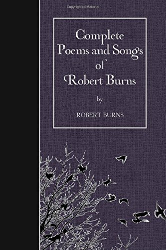 9781507714201: Complete Poems and Songs of Robert Burns