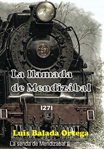 La llamada de Mendiz?bal (La senda de: Balada Ortega, Luis