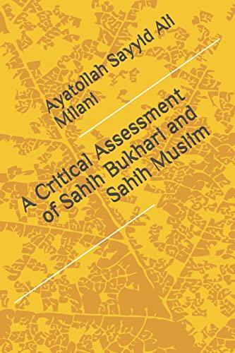 A Critical Assessment of Sahih Bukhari and: Milani, Ayatollah Sayyid