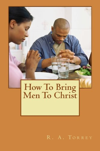 9781507715352: How to bring men to Christ