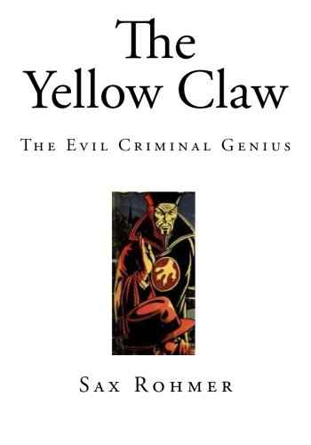 9781507716700: The Yellow Claw: The Evil Criminal Genius