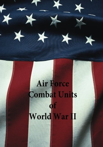 9781507721568: Air Force Combat Units of World War II (Reference Series)