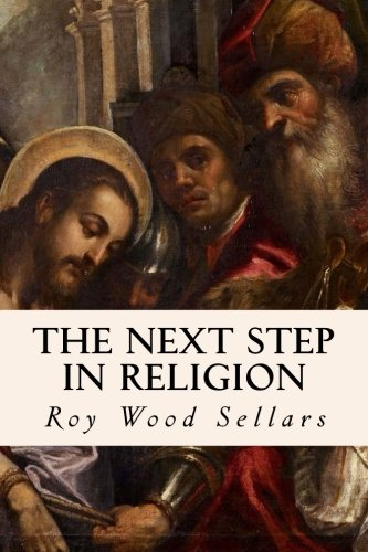 The Next Step in Religion: Roy Wood Sellars