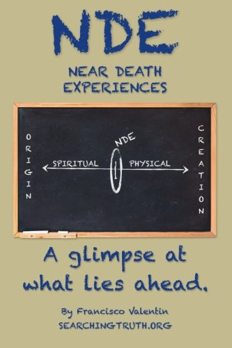 Near Death Experiences: A glimpse at what lies ahead: Valentín, Francisco