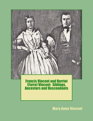 Francis Vincent and Harriet (Farra) Vincent: Siblings,: Mary Anne Vincent
