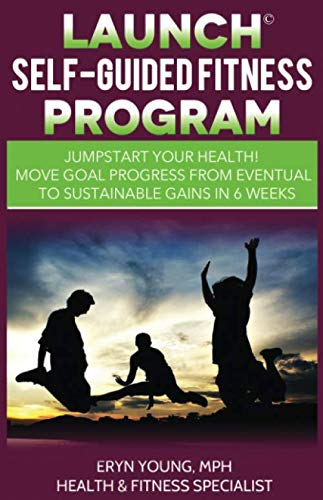 9781507730447: LAUNCH SELF-GUIDED FITNESS PROGRAM: Jump Start Your Health !