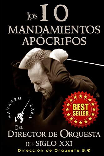 Los 10 Mandamientos Apocrifos del Director de: Francisco Navarro Lara