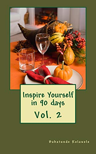 9781507735015: Inspire Yourself in 90 days (Volume 2)