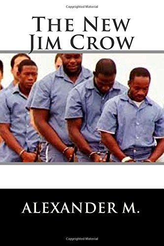 9781507736425: The New Jim Crow: Mass Incarceration in the Age of Colorblindness