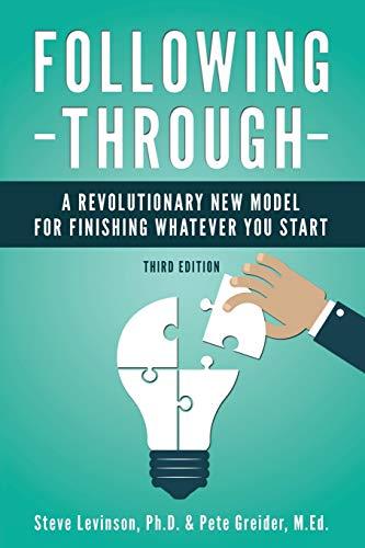 Following Through: A Revolutionary New Model for: Steve Levinson Ph