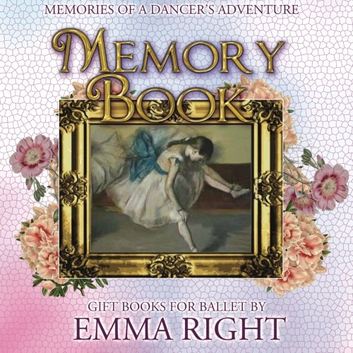 9781507743102: Memories of A Dancer's Adventure Memory Book.: Ballet Memories--A Dancer's Adventure 2015 Ballerina's Gift Book