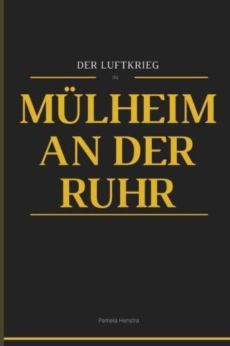 9781507745731: Der Luftkrieg in Mülheim an der Ruhr (German Edition)