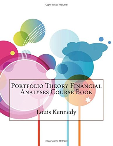 9781507745885: Portfolio Theory Financial Analyses Course Book