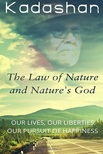 9781507749821: The Law of Nature and Nature's God: Our Lives, Our Liberties, Our Pursuit of Happiness