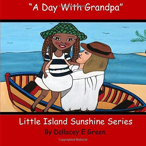 9781507749906: A Day With Grandpa: Little Island Sunshine