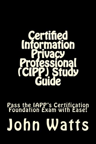 Certified Information Privacy Professional (Cipp) Study Guide: Watts, John