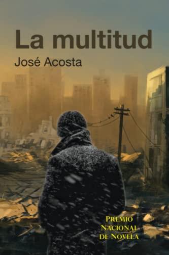La Multitud: Premio Nacional de Novela (Spanish: Josà Acosta