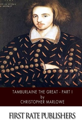 9781507752197: Tamburlaine the Great - Part I