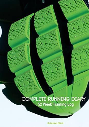 9781507752432: Complete Running Diary: 52 Week Training Log