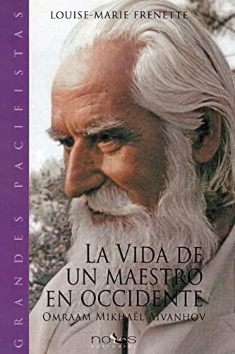 La vida de un Maestro en Occidente: Omraam Mikhael Aivanhov (Spanish Edition): Louise-Marie Frenette
