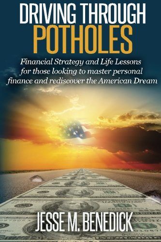 Driving Through Potholes: Financial Strategy and Life Lessons for those looking to master personal ...