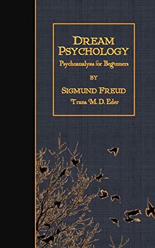 9781507755112: Dream Psychology: Psychoanalysis for Beginners