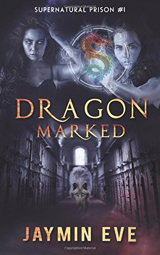 9781507755181: Dragon Marked: Supernatural Prison #1 (Volume 1)