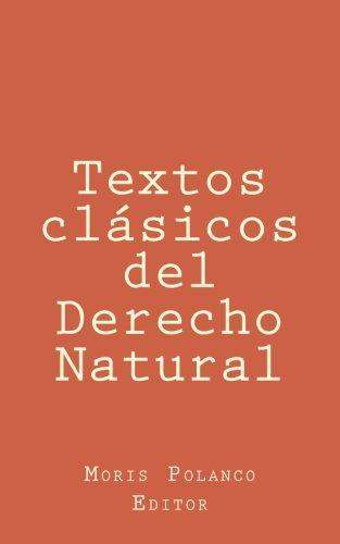 Textos Clasicos del Derecho Natural (Paperback): Moris Polanco