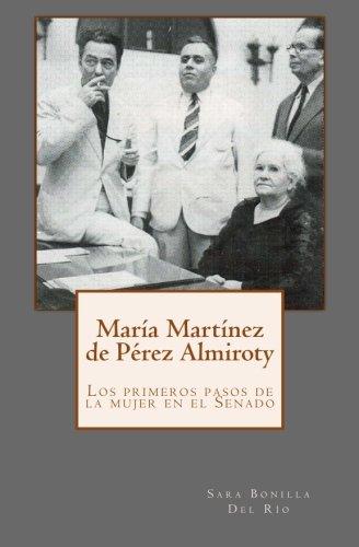 Maria Martinez de Perez Almiroty: Los Primeros: Bonilla Del Rio,