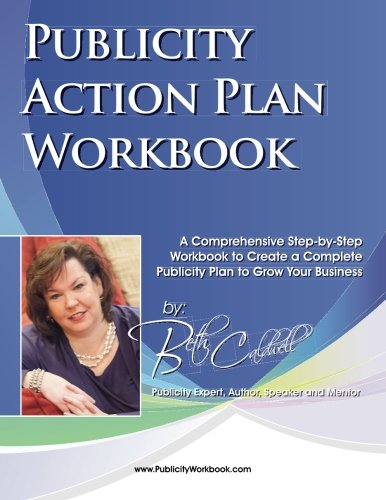 9781507757932: Publicity Action Plan Workbook: A Comprehensive Step-by-Step Workbook to Create a Complete Publicity Plan to Grow Your Business