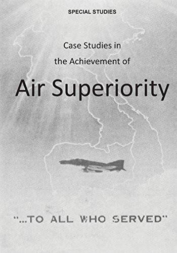 9781507760482: Case Studies in the Achievement of Air Superiority (Special Studies)