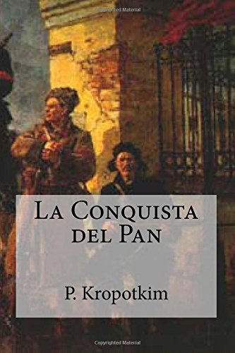 9781507760932: La Conquista del Pan