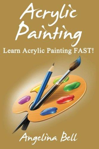9781507761441: Acrylic Painting (Acrylic Painting, Acrylic Painting Tutorial, Acrylic Painting Books, Acrylic Painting Series, Acrylic Painting Course, Acrylic Painting Development) (Volume 1)