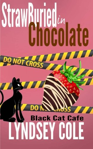 9781507763032: Strawburied in Chocolate: Volume 2 (Black Cat Cafe Cozy Mystery Series)